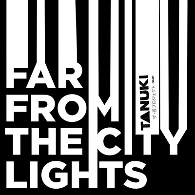 far from the city lights album tanuki